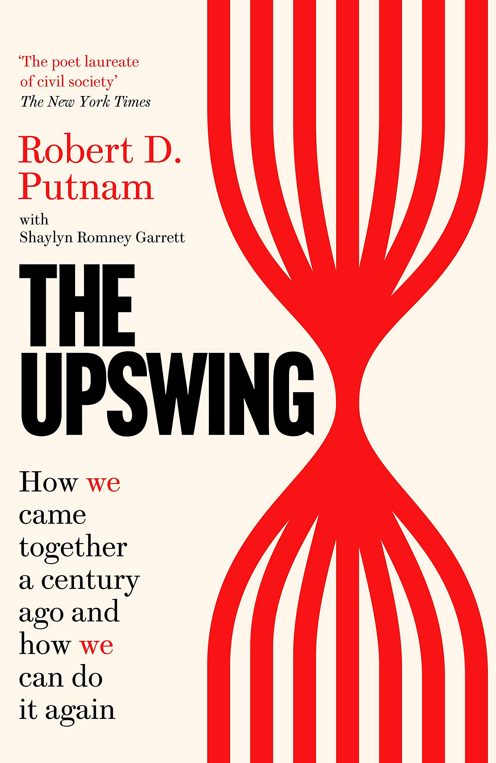The Upswing: How We Came Together a Century Ago and ...