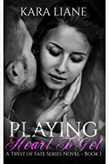 Playing Heart to Get: (A Tryst of Fate Series Novel - Book 1) Kindle Edition