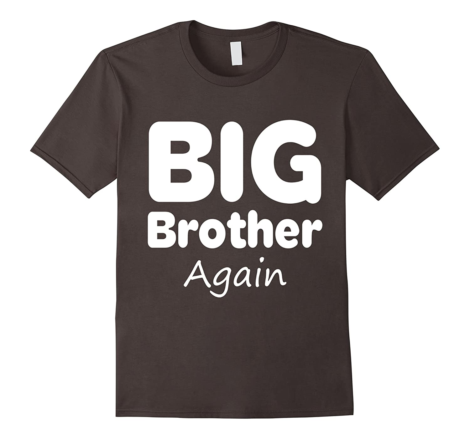 Big Brother Again Shirt Kids Son New Baby Pregnant Mom Dad