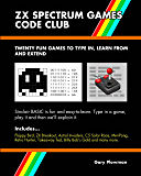 ZX Spectrum Games Code Club: Twenty fun games to code and learn (English Edition)