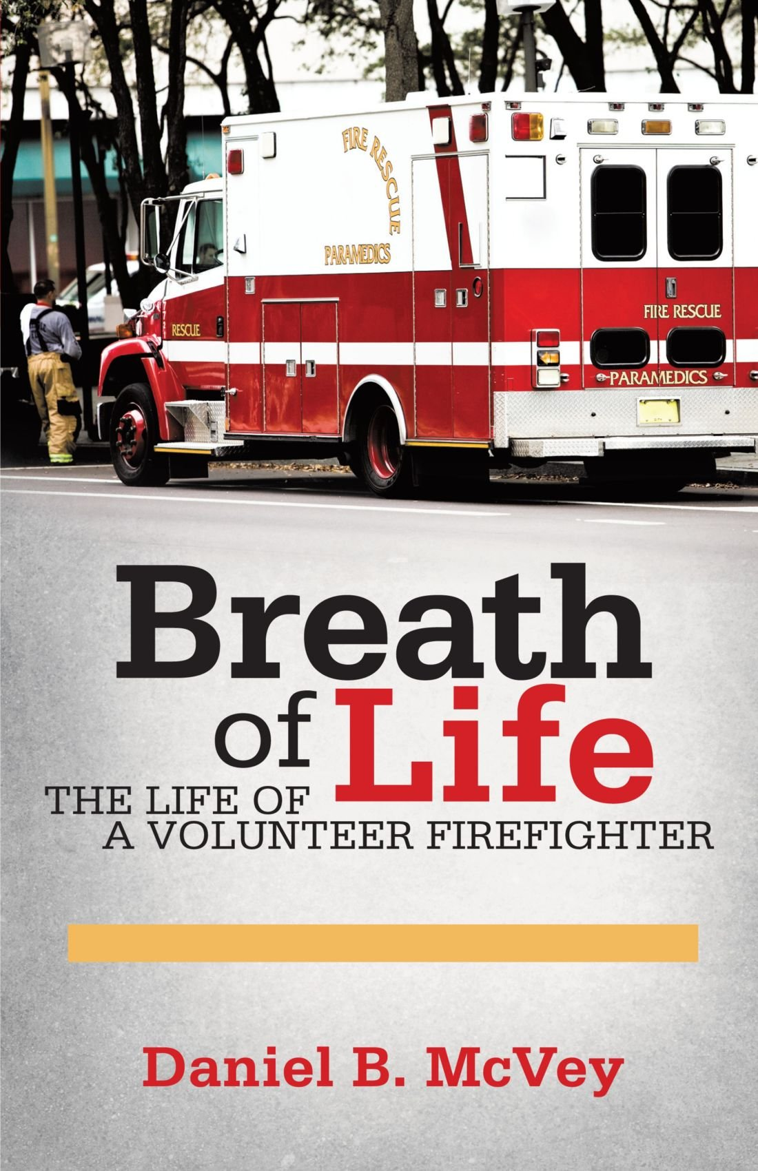 Download Breath of Life: The Life of a Volunteer Firefighter PDF