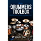 The Drummer's Toolbox: The Ultimate Guide to Learning 100 (+1) Drumming Styles