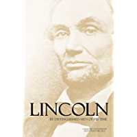 Lincoln by Distinguished Men of His Time (Abridged, Annotated)