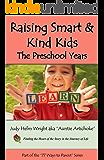 Raising Smart & Kind Kids:  The Preschool Years (77 Ways to Parent Series Book 11)