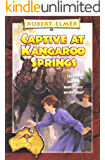 Captive at Kangaroo Springs (The Adventures Down Under Book 2) (English Edition)