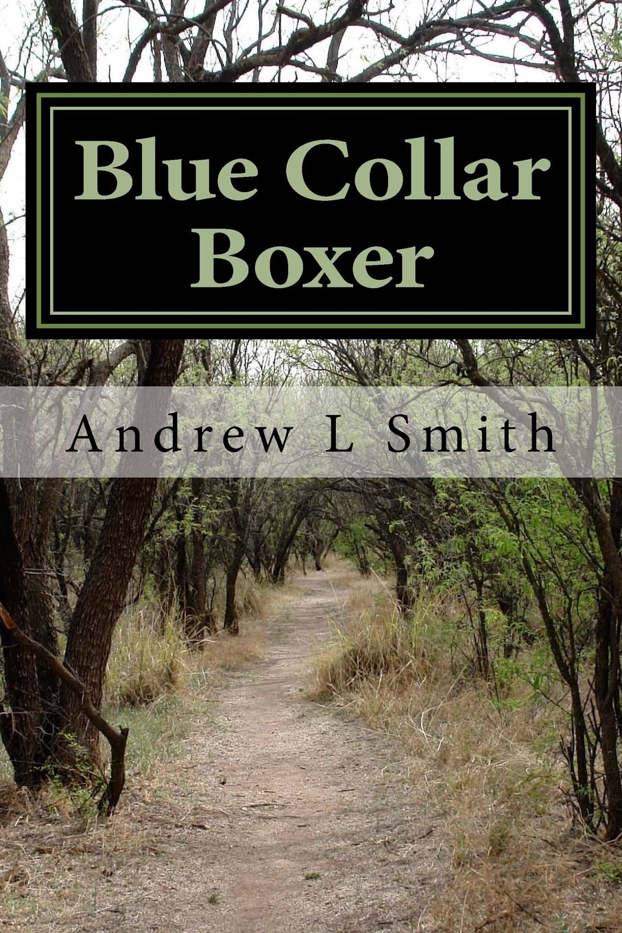 Blue Collar Boxer: Andrew L Smith: 9781979053518: Amazon.com ...