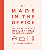 Made in the Office: Tasty And Hasty Meals With Just