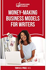 Money-Making Business Models For Writers (Business Book For Writers 4) Kindle Edition