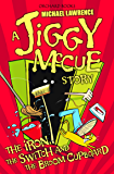 The Iron, The Switch and The Broom Cupboard (Jiggy McCue Book 9)