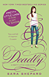Deadly (Pretty Little Liars Book 14)