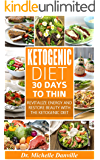 Ketogenic Diet: 30 Days to Thin: Revitalize energy and restore beauty with the Ketogenic diet. (English Edition)