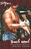 Touch Wood: An Enemies to Lovers Romance (The Ash Brothers Book 3)