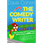 The Complete Comedy Writer: Make your sitcom, stand-up, screenplay, sketches and stories 62% funnier