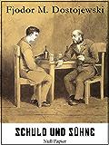 Schuld und Sühne: Vollständige Ausgabe