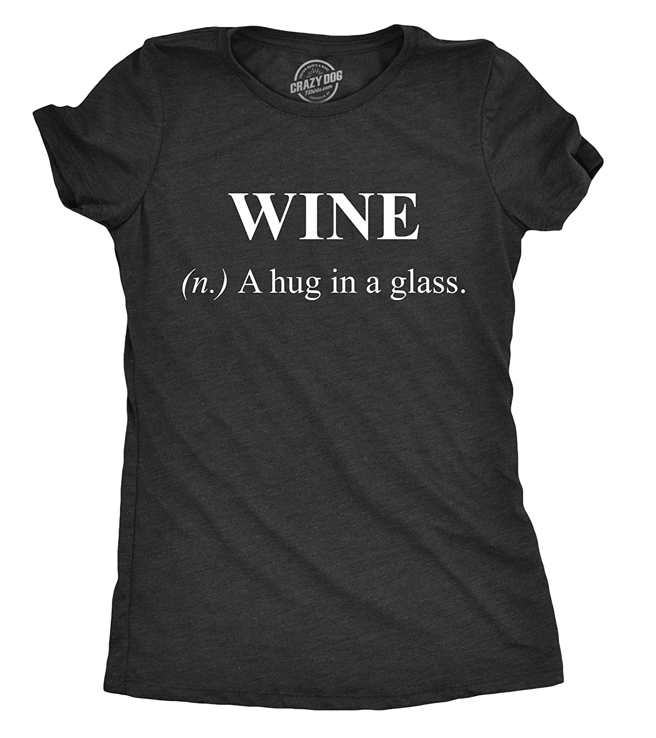 2cd9e38b Amazon.com: Womens Wine A Hug in A Glass Tshirt Funny Drinking Tee for  Ladies: Clothing