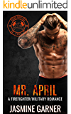 Mr. April: A Military/Firefighter Romance (Hot Boys Book 4)