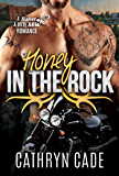 HONEY IN THE ROCK: Sweet&Dirty BBW MC Romance Series Book 5 (Sweet & Dirty BBW MC Romance)