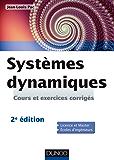 Systèmes dynamiques - 2e ed : Cours et exercices corrigés (Sciences de l'ingénieur)
