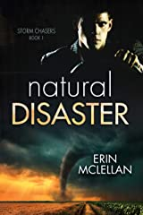 Natural Disaster (Storm Chasers Book 1) Kindle Edition