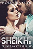 The Sheikh's Triplet Baby Surprise (The Sheikh's Baby Surprise Book 3)