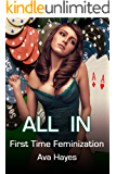 All In: First Time Feminization