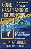 Como Ganar Amigos e Influir en las Personas: Como ganar amigos (Spanish Edition)