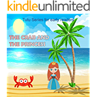 The crab and the princess (Tutu series for early readers Book 4) (English Edition)