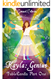 Kayla: Genius (FableLands Book 1)