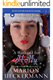 A Husband for Holly (Seven Suitors for Seven Sisters Book 4)