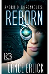 Reborn (Android Chronicles Book 1) Kindle Edition