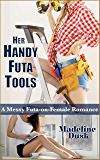 Her Handy Futa Tools: A Messy Futa-on-Female Romance