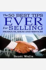 The 50 Best Tips Ever for Selling Products, Ideas, and Services Audible Audiobook