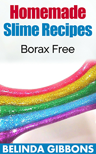 Homemade Slime Recipes: Borax Free