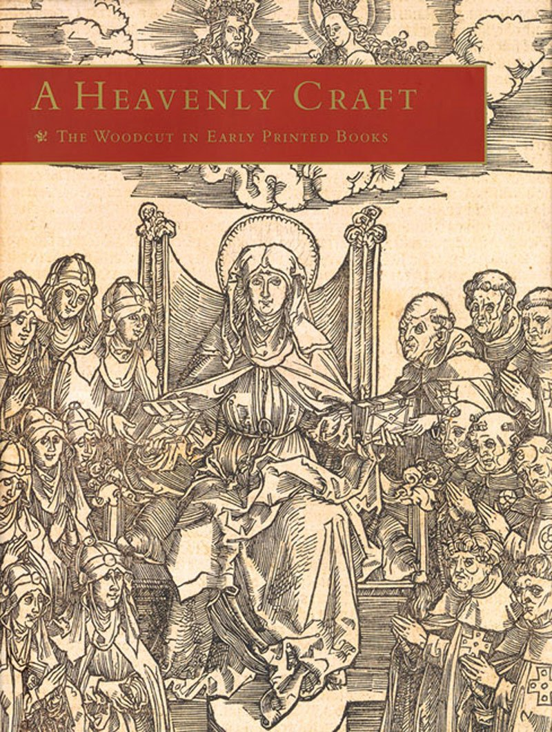 A Heavenly Craft: The Woodcut in Early Printed Books by Brand: George Braziller