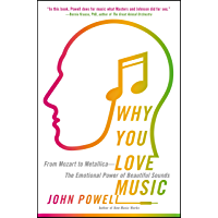 Why You Love Music: From Mozart to Metallica--The Emotional Power of Beautiful Sounds book cover