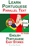 Learn Portuguese - Parallel Text - Easy Stories English - Portuguese (English Edition)
