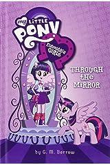 My Little Pony: Equestria Girls: Through the Mirror (Equestria Girls (1)) Hardcover