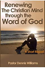 Renewing the Christian Mind through the Word of God Kindle Edition
