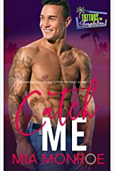 Catch Me: Tattoos and Temptation Book 4 Kindle Edition