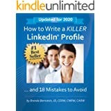 How to Write a KILLER LinkedIn Profile... And 18 Mistakes to Avoid: Updated for 2020 (15th Edition)