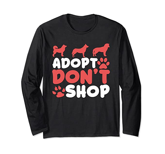 2b74c8a14 Amazon.com: Adopt Don't Shop Graphic Long Sleeve: Clothing