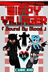 Wimpy Villager 16: Bound By Blood Kindle Edition