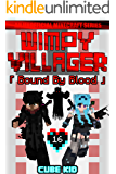Wimpy Villager 16: Bound By Blood