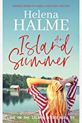 An Island Summer: A Moving Story of Newfound Love and Old Passions Rekindled (Love on the Island Book 4) Kindle Edition