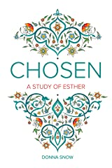 Chosen: A Study of Esther Kindle Edition