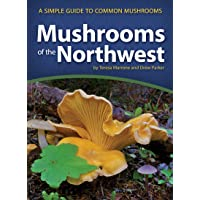 Mushrooms of the Northwest: A Simple Guide to Common Mushrooms