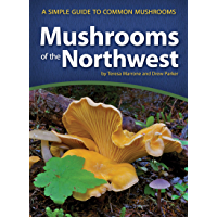 Mushrooms of the Northwest: A Simple Guide to Common Mushrooms (Mushroom Guides)