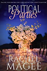Political Parties: A Contemporary Romantic Comedy Kindle Edition