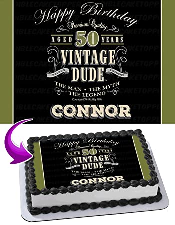 Vintage Dude 50TH 40TH 60TH Edible Cake Image Topper Personalized Birthday 1 4 Sheet Custom