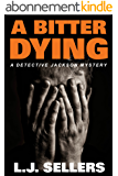 A Bitter Dying: (A Detective Jackson Mystery Book 12) (English Edition)